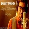 Kajra Mohobbat Wala - Reprised Version By Sachet Tandon
