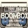 Tryf Bindope Ft Jamil Honesty BOOMBOX (Prod by Hobgoblin)