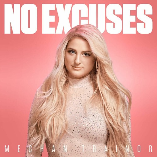 Download No Excuses - Meghan Trainor (EXCLUSIVE CHORUS SNIPPET)