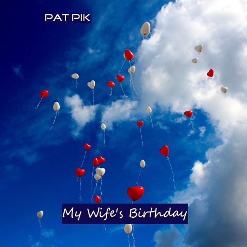Pat Pik - My Wife's Birthday