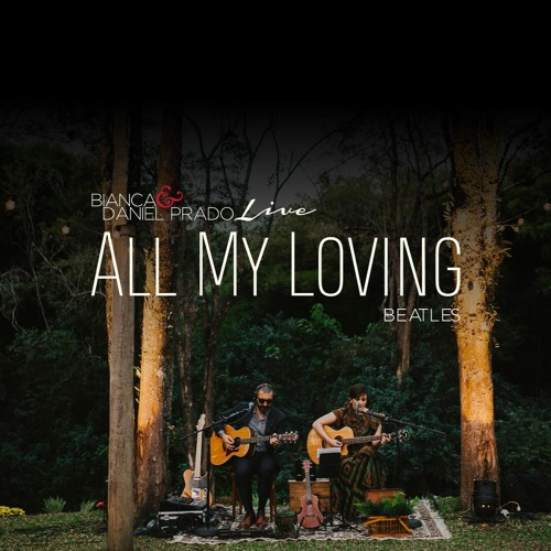 All My Loving (The Beatles) Voz Feminina - AO VIVO Bianca & Daniel Prado Acoustic Music