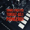 #07 SONGS BY TORAIZ-AS1 PioneerDJのシンセで作成した楽曲シリーズ