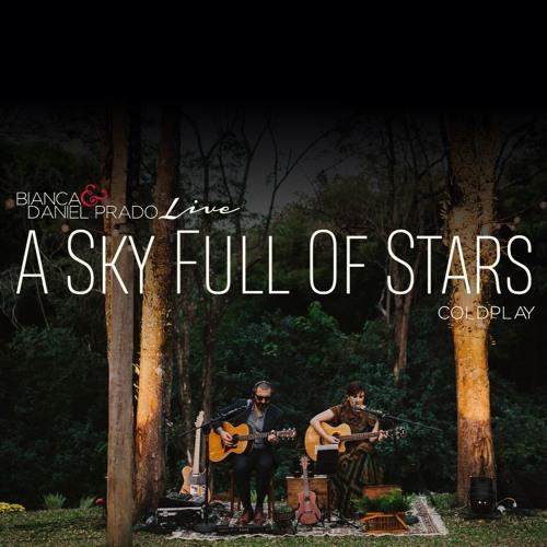 Sky Full Of Stars - Coldplay COVER ao vivo Bianca & Daniel Prado Acoustic Music