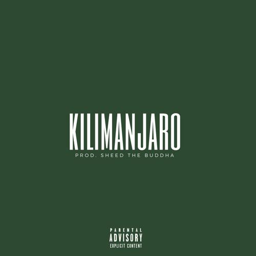 Kilimanjaro (Prod. Sheed The Buddha)