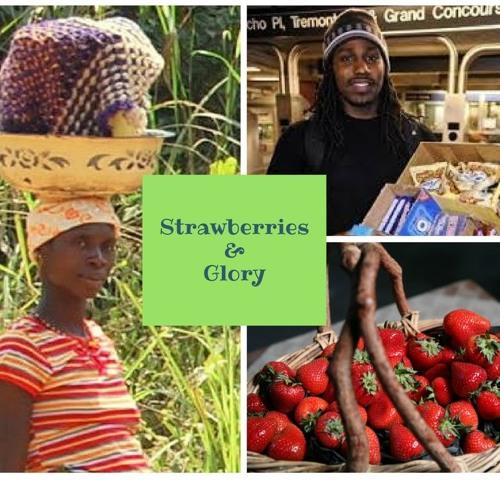 Strawberries & Glory