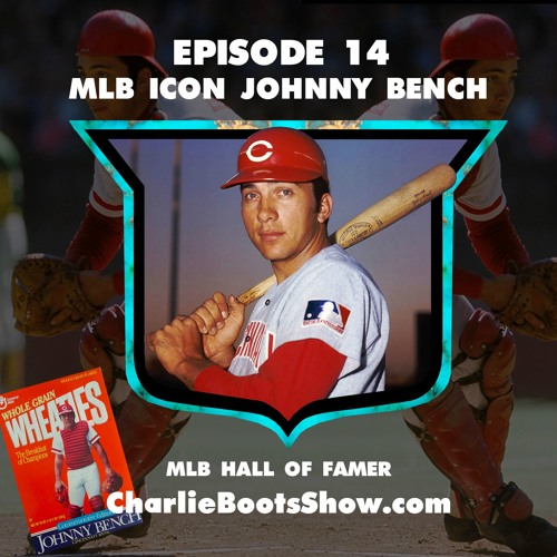 Episode 14 | Johnny Bench MLB Hall of Famer