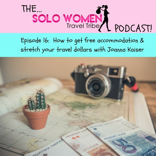 016: How to get free accommodation & stretch your travel dollars with Joanna Kaiser