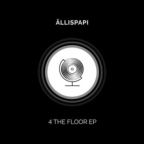 Ällispapi - 4 the Floor EP
