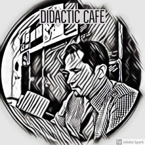 Didactic Cafe- Episode 1