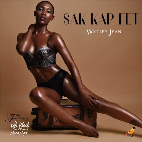 Sak Kap Fet - Wyclef Jean Featuring Kofi Black and Moira Mack