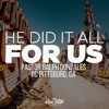 """""""He Did It All For Us,"""" Pastor Ralph Gonzales 