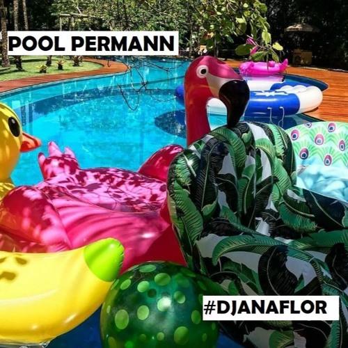 POOL PERMANN _ DJ ANA FLOR