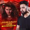 Download Aashiq Banaya Aapne (Sushrut Chalke Remix) Mp3