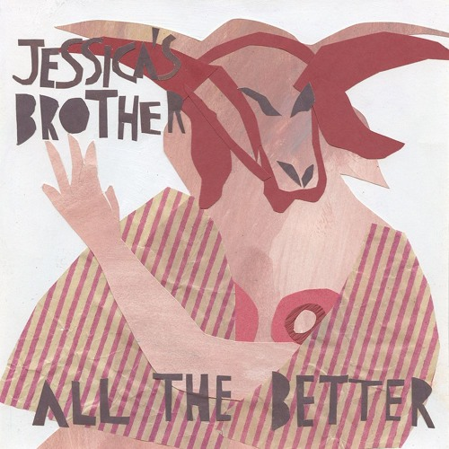 Jessica's Brother - All The Better