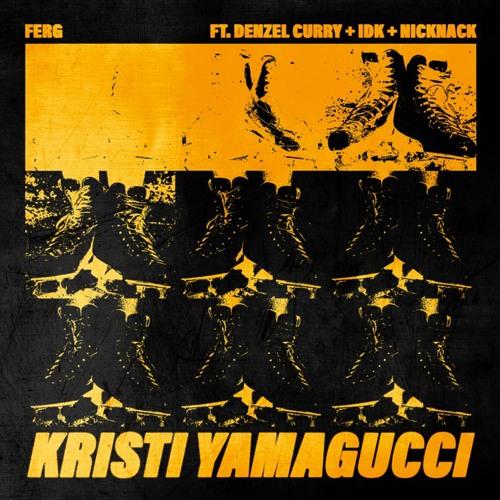 FERG X DENZEL CURRY X IDK - Kristi YamaGucci