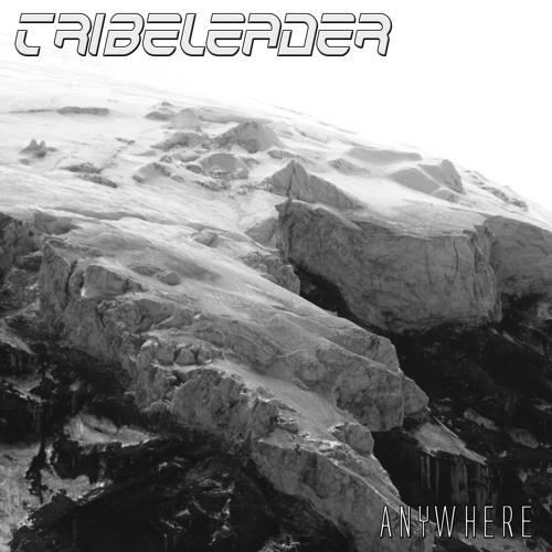 Tribeleader - Anywhere
