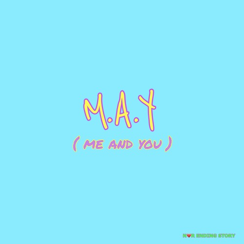 M.A.Y (Me and You)