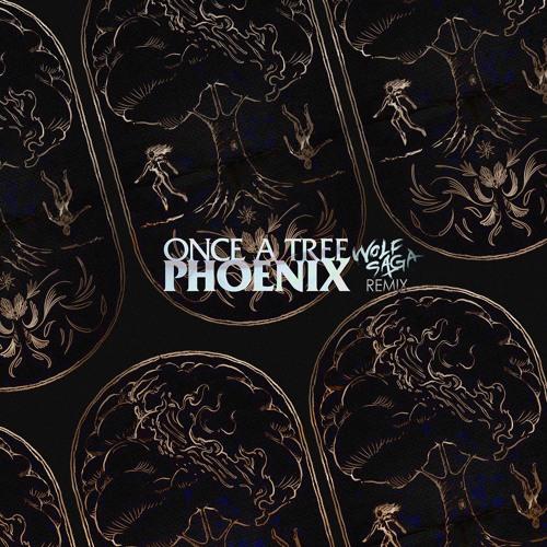 Once A Tree - Phoenix (Wolf Saga Remix)