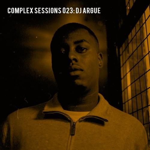 Complex Sessions 023: DJ Argue