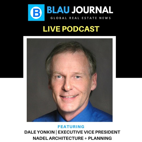 EP 34: Dale Yonkin | Executive Vice President Nadel Architects