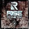 To The Top - DJ RISE - RAVE.ERA MIX SERIES.006