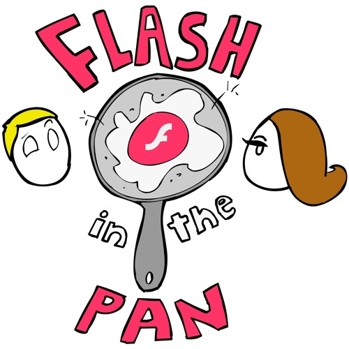 Flash In The Pan Episode 3 - OMFGROLFDAGOW
