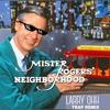 Mr. Rogers Theme (Larry Ohh Trap Remix)