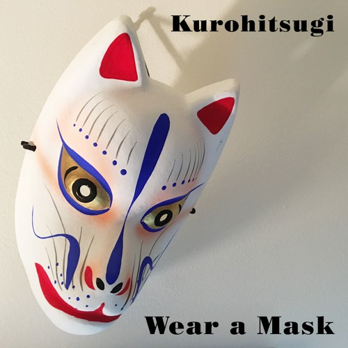 Kurohitsugi - Wear a Mask