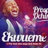 Prospa Ochimana - EKUEME   @believers_tv