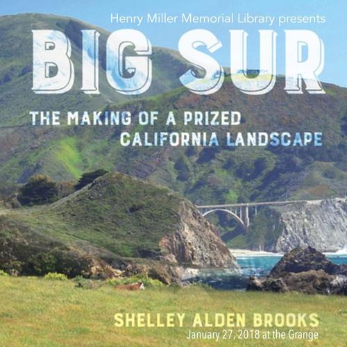 Big Sur - The Making of a prized landscape - Shelley Alden Brooks