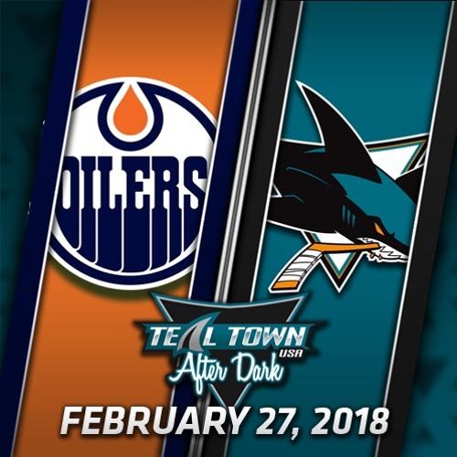 Teal Town USA After Dark (Postgame) Sharks vs Oilers - 2-27-2018