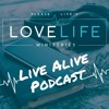 Live Alive Podcast EP2: The Power of Love