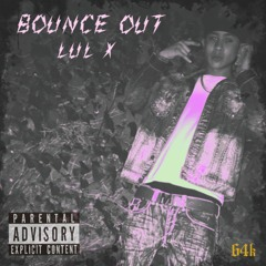 LUL X - BOUNCE OUT (RMX)#FREEBANEZ