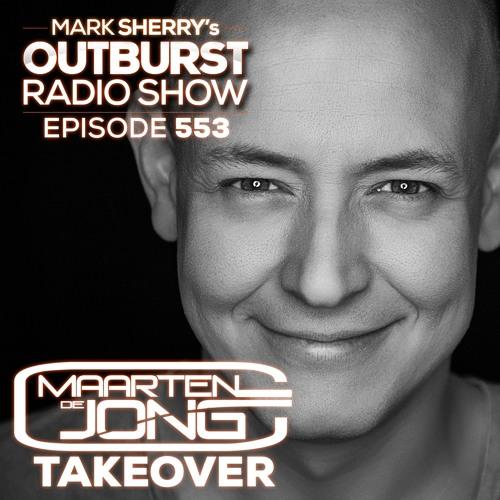The Outburst Radioshow Episode #553 (Maarten de Jong Takeover) 02/03/18