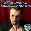 David Lynch 2: Mulholland Dr.