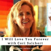 1146 My Strength Is My Story with Cori Salchert, I Will Love You Forever