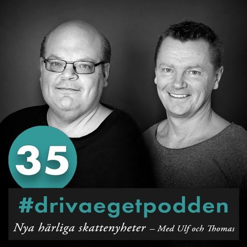 35. Nya härliga skattenyheter med Ulf och Thomas