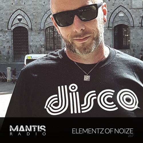 Mantis Radio 257 + Elementz Of Noise