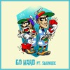 TWOGOOD - Go Hard Ft. Shanade