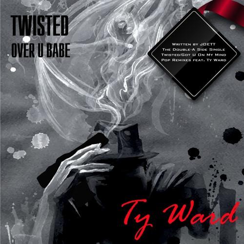 Joett ft. Ty Ward - Twisted Over U Babe (Pop Remix)