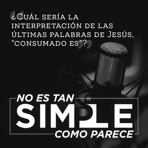 """Download ¿Cuál sería la interpretación de las últimas palabras de Jesús en la cruz, """"consumado es""""?"""