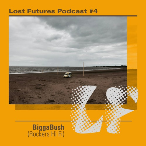 LF PODCAST 004 - BIGGABUSH (ROCKERS HI FI)