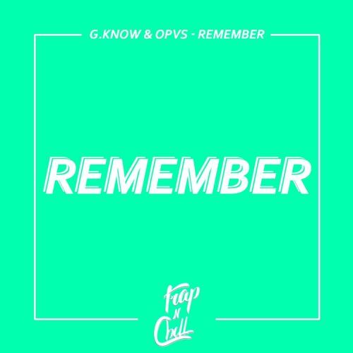 G.KNOW & Opvs - Remember