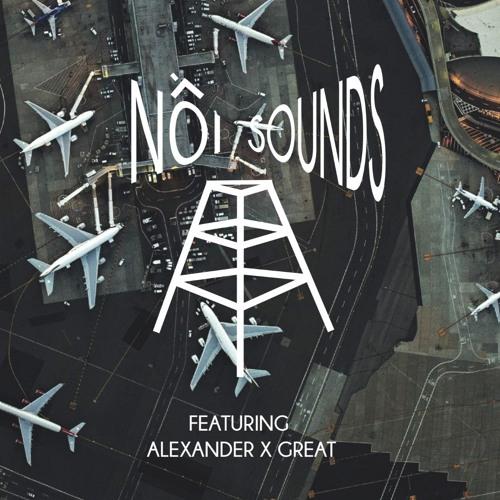NOI SOUNDS V.4 FT ALEXANDER X GREAT