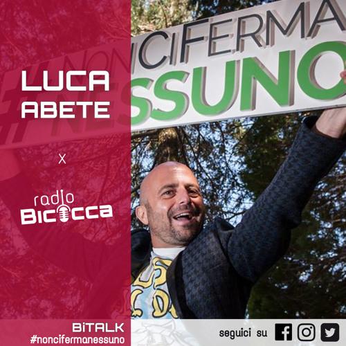 BiTALK - Luca Abete -  evento #NONCIFERMANESSUNO