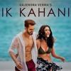 Ik Kahani EDM Remix| Gajendra Verma | Vikram Singh | Ft. Halina K