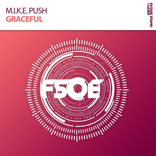 M.I.K.E. Push - Graceful [19/03/2018]