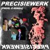PRECISIEWERK [prod. C-RiNGe]