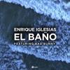 Enrique Iglesias - EL BAÑO ft. Bad Bunny - Descarga Gratis