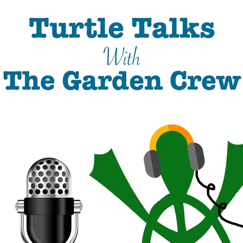 Turtle Talks with the Garden Crew - Episode 3: Seed Starting